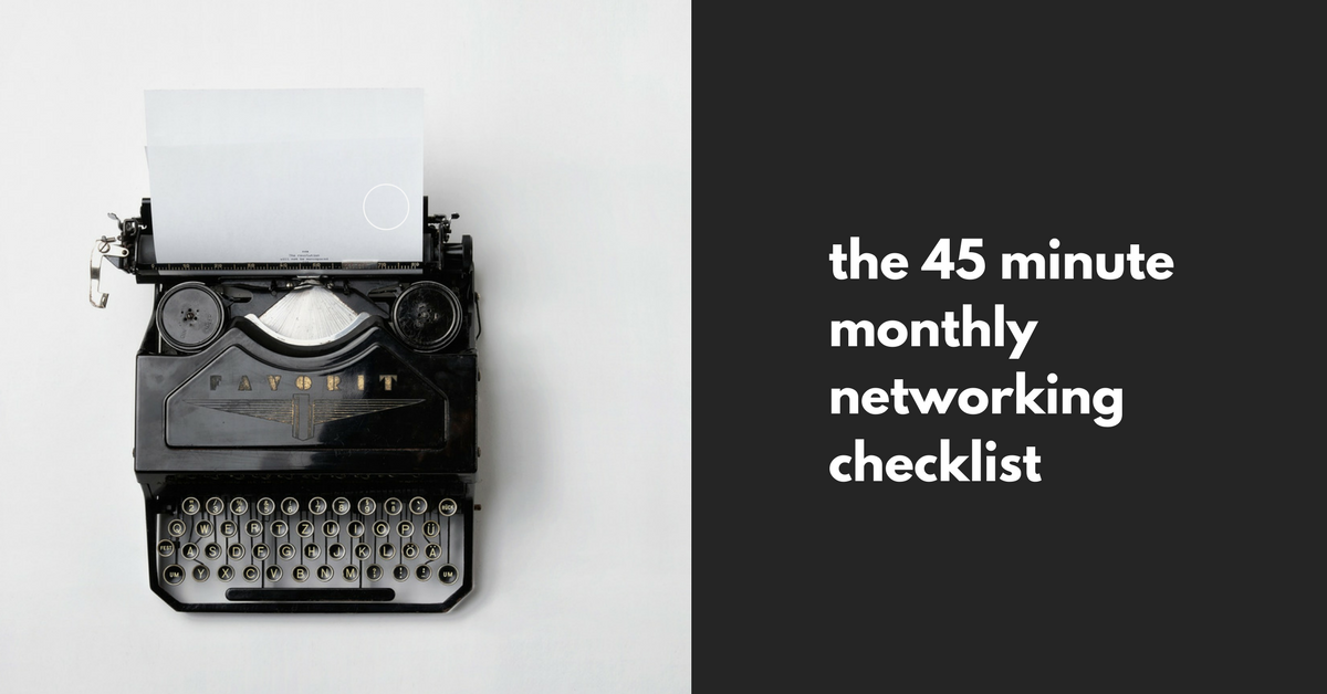 the 45 minute monthly networking checklist